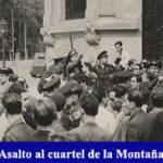 Asalto al cuartel de la Montaña Guerra Civil Española