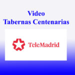 Video Taberanas Centenarias Telemadrid